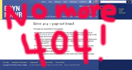 "Screenshot of Bryn Mawr's ""Error 404"" page, with ""No More 404"" scrawled graffiti-style on top of it"